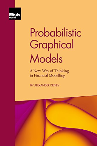 Probabilistic Graphical Models: A New Way of Thinking in Financial Modelling (Probabilistic Graphical Models compare prices)
