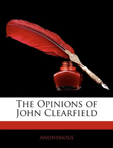 The Opinions of John Clearfield