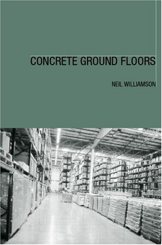 Concrete Ground Floors: Materials, Specification, Construction and Repair