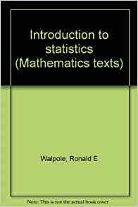 introduction to statistics mathematics texts ronald e