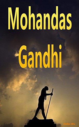 Mohandas Gandhi: India Gandhi's legendary life image