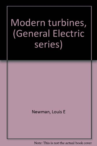 Modern Turbines, (General Electric Series)