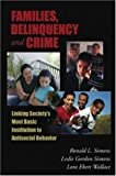 Families, Delinquency, And Crime: Linking Societys Most Basic Social Institution And Antisocial Behavior (The Roxbury Series in Crime, Justice, and Law)