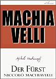 Machiavelli: Der F�rst (kommentiert)
