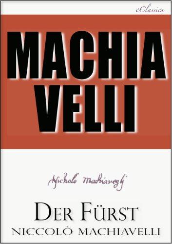 Nicolo Machiavelli - Machiavelli: Der Fürst