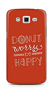 AMEZ donut dont worry be happy Back Cover For Samsung Galaxy Grand 2 G7102