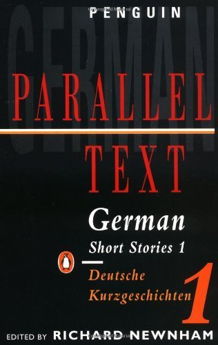 German Short Stories: Deutsche Kurzgeshichten: Volume 1 (Penguin Parallel Text Series) by Newnham, Richard (1975) Paperback