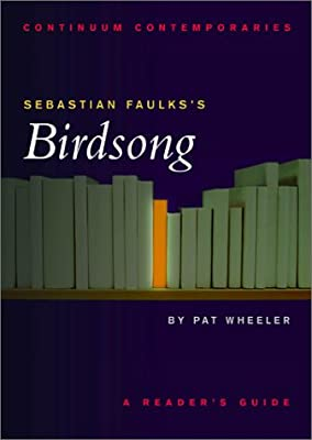 "Sebastian Faulks's ""Birdsong"": Continuum Contemporaries"