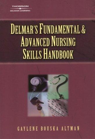 Delmar's Fundamental & Advanced Nursing Skills Handbook