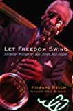img - for Let Freedom Swing: Collected Writings on Jazz, Blues, and Gospel book / textbook / text book