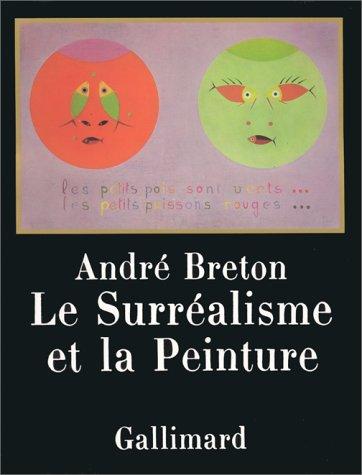Le Surréalisme et la Peinture (Ancien Prix éditeur : 49,90 euros)