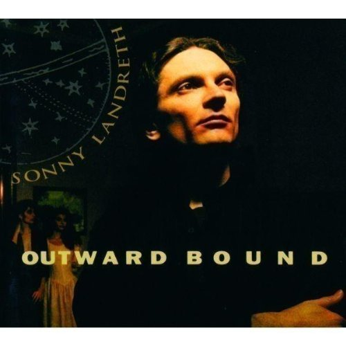 Jesse Powell You Mp3 Download: Sonny Landreth Outward Bound CD Covers