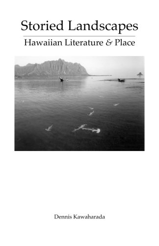 Storied Landscapes: Hawaiian Literature and Place