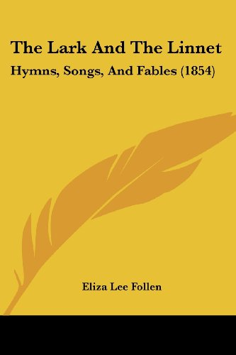 The Lark and the Linnet: Hymns, Songs, and Fables (1854)