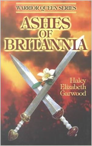 Ashes of Britannia (Warrior Queen Series)