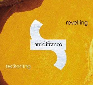 Ani Difranco - Revelling / Reckoning - Zortam Music