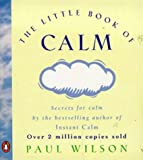 Little Book of Calm (0140285261) by Wilson, Paul