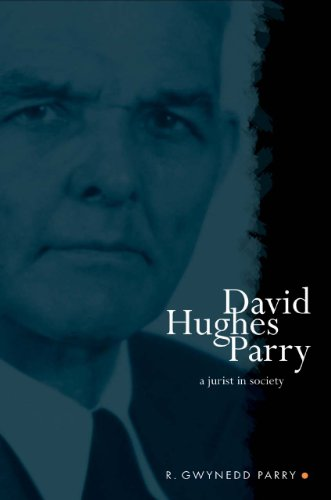 David Hughes Parry: A Jurist in Society