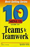 Ten Minute Guide to Teams and Teamwork (0028617398) by Woods, John A.