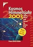 img - for Kosmos Himmelsjahr 2003. Sonne, Mond und Sterne im Jahreslauf. book / textbook / text book