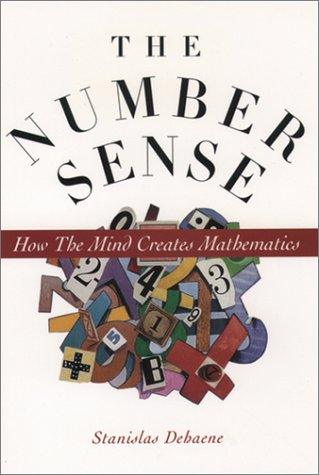 Number Sense, The: How the Mind Creates Mathematics