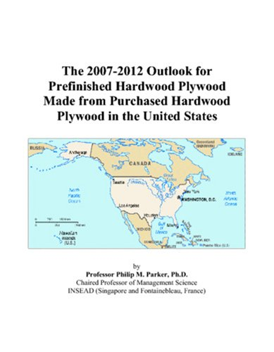 The 2007-2012 Outlook for Prefinished Hardwood Plywood Made from Purchased Hardwood Plywood in the United States