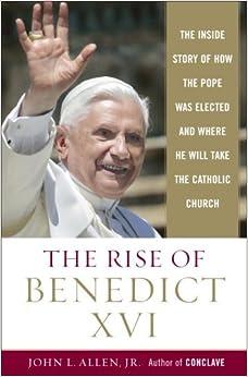 Rise of Benedict XVI - John L. Allen