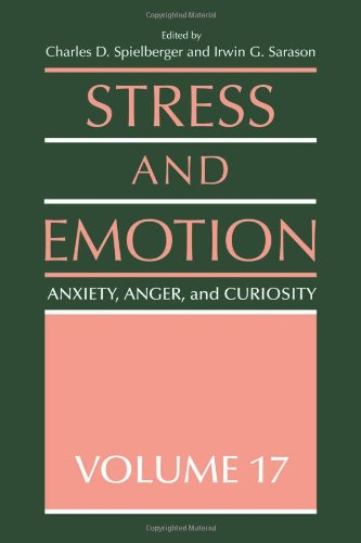 Stress and Emotion: Anxiety, Anger and Curiosity, Volume 17 (Stress and Emotion Series) (v. 17)