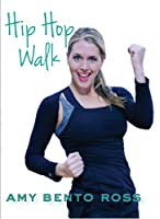 Amy Bento: Hip Hop Walk Workout (2013)