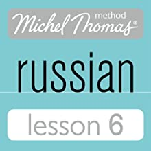 Michel Thomas Beginner Russian, Lesson 6  by Natasha Bershadski