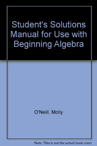 Student's Solutions Manual for use with Beginning Algebra