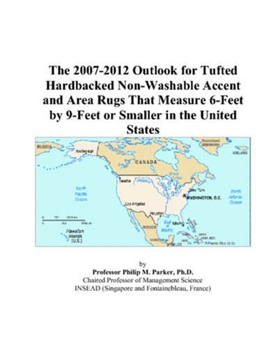 The 2007-2012 Outlook for Tufted Hardbacked Non-Washable Accent and Area Rugs That Measure 6-Feet by 9-Feet or Smaller in the United States
