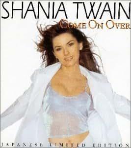 Shania Twain Come On Over Amazon Com Music
