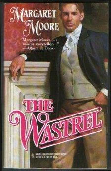 The Wastrel (Harlequin Historical, No. 344), MARGARET MOORE