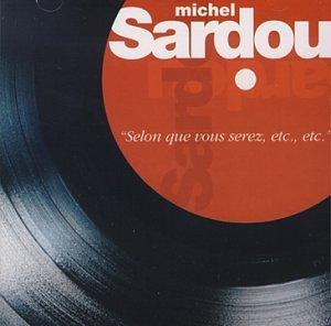 Michel Sardou - Selon que vous serez, etc., etc. - Zortam Music