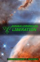Zandeji Chronicles: Liberation (Volume 1)