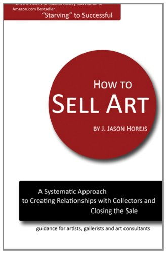 Sale alerts for Reddot Press How to Sell Art: A Systematic Approach to Creating Relationships with Collectors and Closing the Sale - Covvet