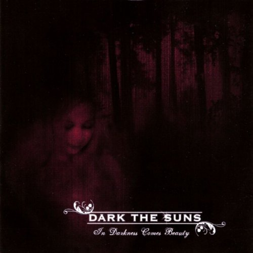 Dark The Suns-In Darkness Comes Beauty-CD-FLAC-2007-mwnd