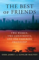 The Best of Friends: Two Women, Two Continents, and One Enduring Friendship