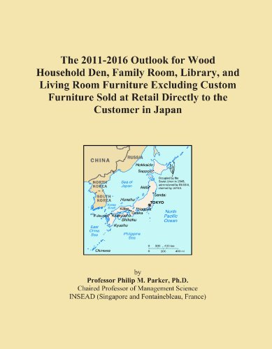 The 2011-2016 Outlook for Wood Household Den, Family Room, Library, and Living Room Furniture Excluding Custom Furniture Sold at Retail Directly to the Customer in Japan