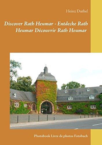 Discover Rath Heumar – Entdecke Rath Heumar Decouvrir Rath Heumar (German Edition)