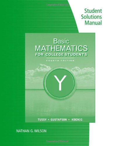Student Solutions Manual For Tussy/Gustafson/Koenig'S Basic Mathematics For College Students, 4Th