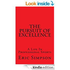 The Pursuit Of Excellence (A Life In Professional Sports Book 3)