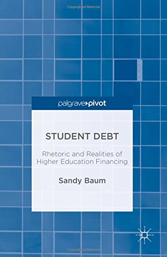 Student Debt: Rhetoric and Realities of Higher Education Financing