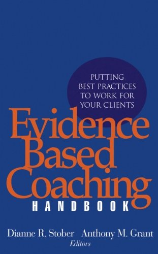 Evidence Based Coaching Handbook: Putting Best Practices...