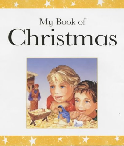 My Book of Christmas: Bible Stories and Prayers (My Book of ...)