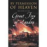 By Permission Of Heaven: The Story of the Great Fire of Londonby Adrian Tinniswood