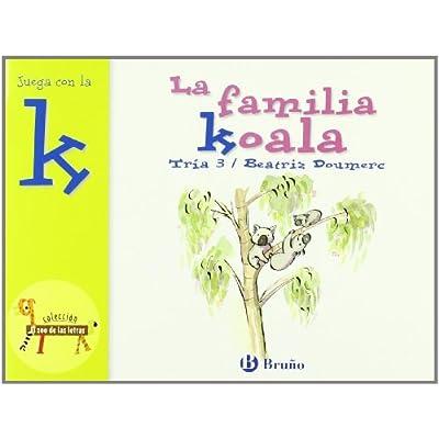 La familia Koala / Koala's Family: Juega con la K / Play with K (El