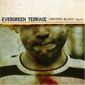 Writer's Block by Evergreen Terrace (2004-02-17)