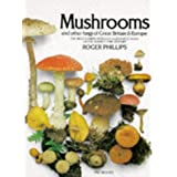 Mushrooms and Other Fungi of Great Britain and Europe (A Pan original)by Roger Phillips